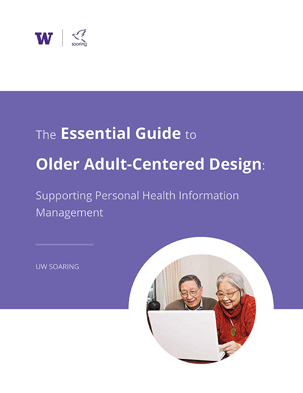 The Essential Guide to Older Adult-Centered Design: Supporting Personal Health Information Management